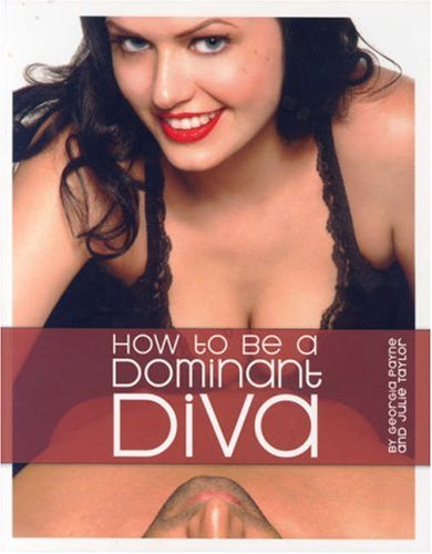 How to Be a Dominant Diva: Georgia Payne, Julie