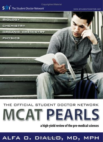 The Official Student Doctor Network Mcat Pearls: A High-yield Review of the Pre-medical Sciences: ...