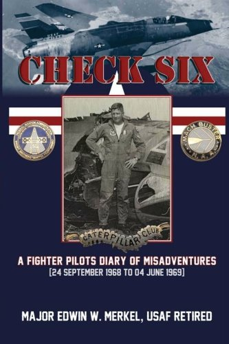 9780976975618: Check Six:A Fighter Pilot's Diary of Misadventures