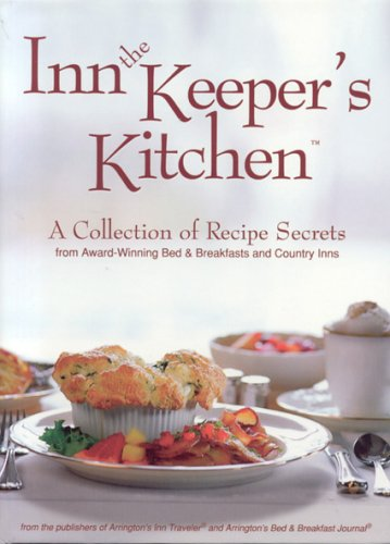 9780976978312: Inn the Keeper's Kitchen: A Collection of Recipe Secrets from Award-Winning Bed & Breakfasts and Country Inns