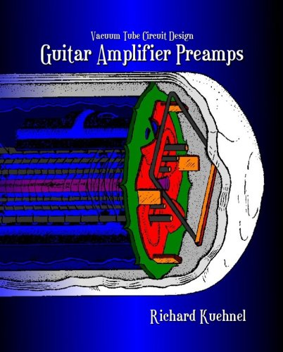 9780976982227: Vacuum Tube Circuit Design: Guitar Amplifier Preamps