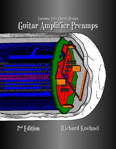 9780976982265: Vacuum Tube Circuit Design: Guitar Amplifier Preamps Second Edition