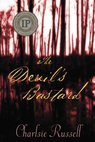 The Devil's Bastard: A Novel: Russell, Charlsie