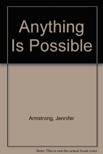 Anything Is Possible: Armstrong, Jennifer
