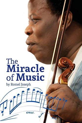 9780976984702: The Miracle of Music: Experience How Romel Joseph Has Used His Musical Knowledge and Talent to Overcome Some of His Most Challenging Life OB