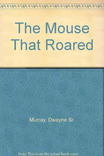 9780976985549: The Mouse That Roared-Revised Edition
