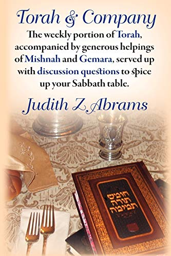 9780976986218: Torah & Company: The Weekly Portion of Torah, Accompanied by Generous Helpings of Mishnah and Gemara, Served up with Discussion Questions to Spice up Your Sabbath Table