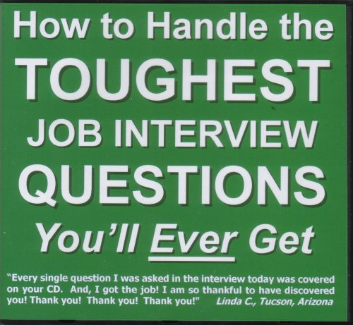 9780976987888: How to Handle the Toughest Job Interview Questions You'll Ever Get
