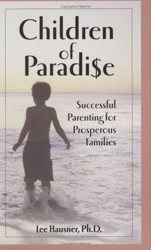 9780976994800: Children of Paradise: Successful Parenting for Prosperous Families