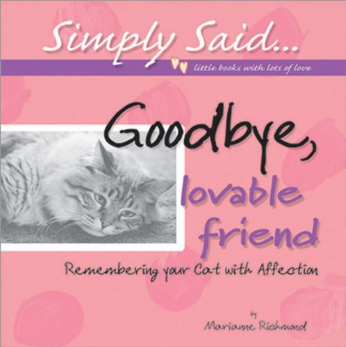 Goodbye, Lovable Friend: Remembering Your Cat with: Richmond, Marianne