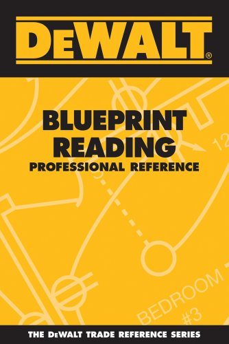 Dewalt Blueprint Reading Professional Reference (Paperback): Paul Rosenberg