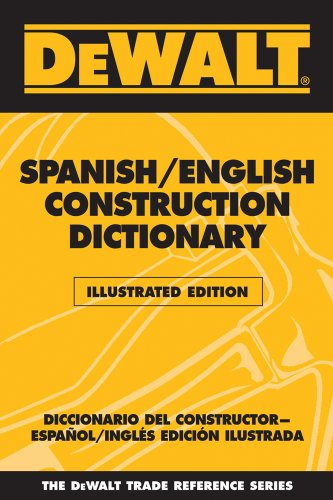 9780977000395: DEWALT Spanish/English Construction Dictionary: Illustrated Edition (Dewalt Trade Reference Series)