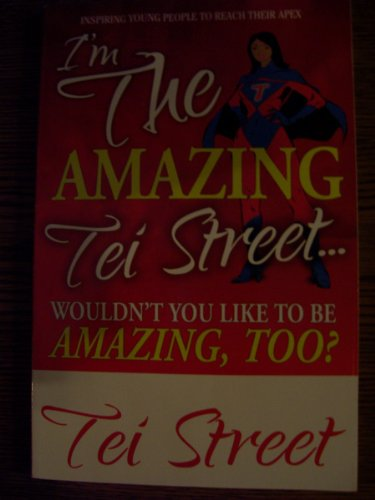 9780977000906: I'm the Amazing Tei Street... Wouldn't You Like to Be Amazing, Too?
