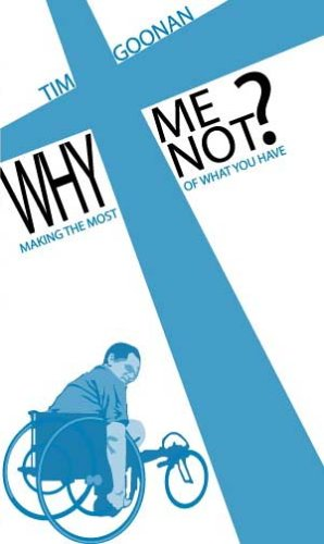 Why Me? Why Not? - Making the Most of What You Have: Tim Goonan