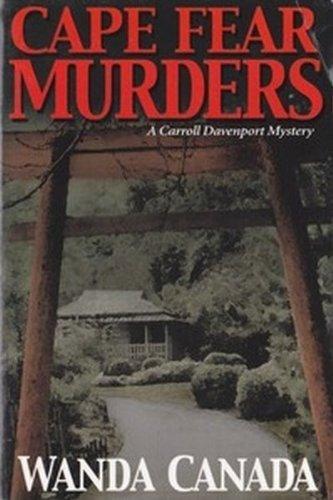 Cape Fear Murders (A Carroll Davenport Mystery): Wanda Canada