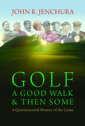 9780977003969: Golf - A Good Walk & Then Some: A Quintessential History of the Game