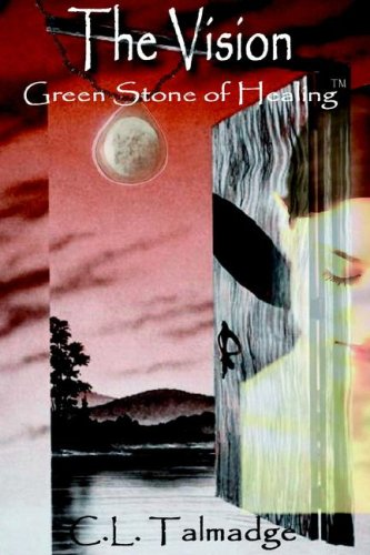 The Vision: Green Stone of Healing: Talmadge, C. L.