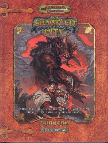 Dungeons & Dragons: The Shackled City Adventure Path (0977007103) by Jesse Decker; James Jacobs; Tito Leati; David Noonan; Christopher Perkins; Chris Thomasson; Attila Adorjany; Peter Bergting; Matt Cavotta