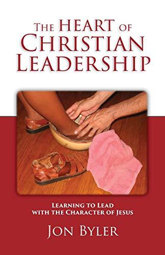 The Heart of Christian Leadership: Jon Byler