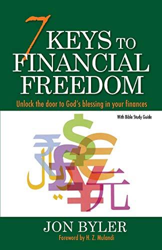 7 Keys to Financial Freedom: Unlock the: Jon Byler