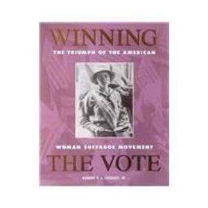9780977009503: Winning the Vote: The Triumph of the American Woman Suffrage Movement