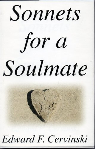 Sonnets for a Soulmate {FIRST EDITION}: Cervinski, Edward F.