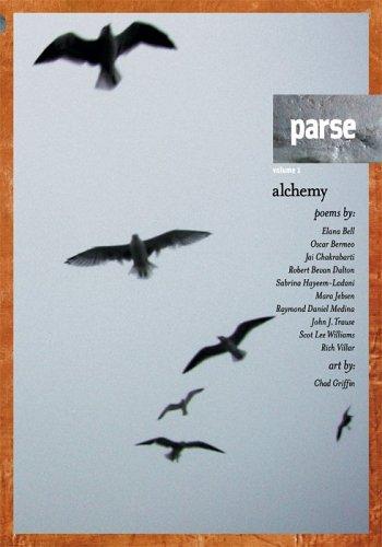 PARSE, Vol. 1: Alchemy: Elana Bell, Oscar Bermeo, Jai Chakrabarti, Robert Bevan Dalton, Sabrina ...
