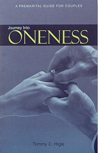 Journey Into Oneness - A Premarital Guide: Tommy C. Higle