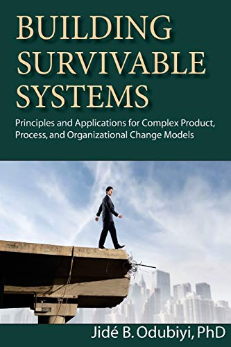 Building Survivable Systems: Principles and Applications for Complex Product, Process, and ...