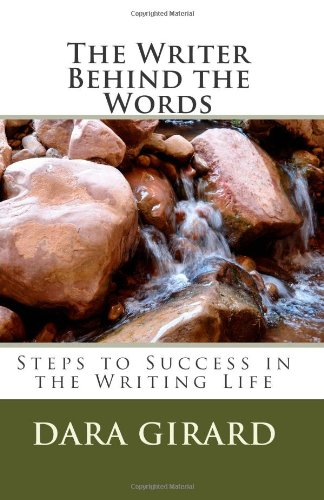 9780977019151: The Writer Behind the Words: Steps to Success in the Writing Life