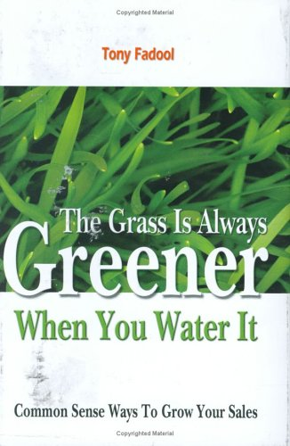 9780977020805: The Grass is Always Greener When You Water It