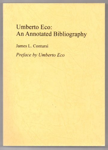 Umberto Eco: An Annotated Bibliography Of First: Contursi, James L