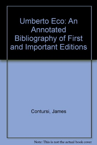 9780977021611: Umberto Eco: An Annotated Bibliography of First and Important Editions