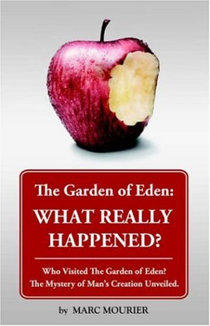 The Garden of Eden: What Really Happened?: Mourier, Marc