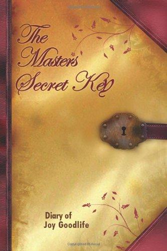9780977025039: The Master's Secret Key: Diary Of Joy Goodlife