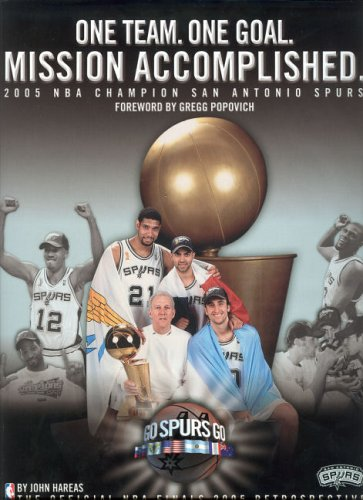 9780977029808: One Team, One Goal, Missions Accomplished: 2005 NBA Champion San Antonio Spurs (The Official NBA Finals 2005 Retrospective)