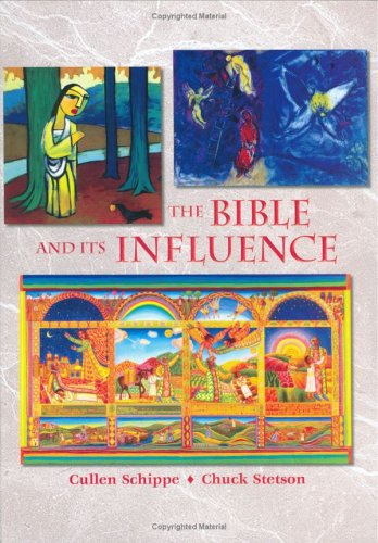 The Bible and Its Influence, Student Text: Schippe, Cullen; Stetson,