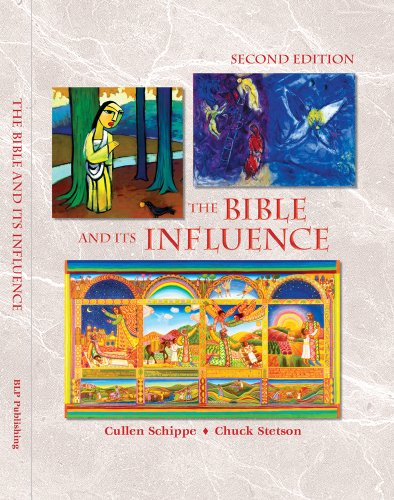 The Bible and Its Influence, Student Text, Second Edition: Chuck Stetson, Cullen Schippe