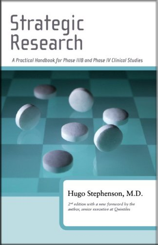 Strategic Research - a Practical Handbook for Phase IIIB and Phase IV Clinical Studies: Stephenson,...