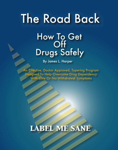 9780977034505: The Road Back: How to Get Off Drugs Safely