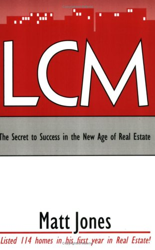 9780977043804: LCM: The Secret to Success in the New Age of Real Estate