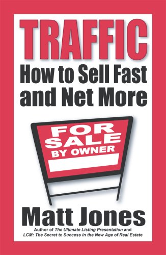 Traffic: How to Sell Fast and Net More: Matt Jones