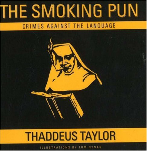 The Smoking Pun: Crimes Against the Language: Thaddeus Taylor