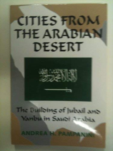 Cities from the Arabian Desert: The Building: Andrea H. Pampanini