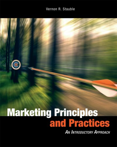 Marketing Principles and Practices: An Introductory Approach,: Vernon R. Stauble,