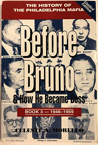 9780977053209: Before Bruno & How He Became Boss:The History of The Philadelphia Mafia Book Three:1946-1959 (Volume 3)