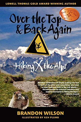 9780977053629: Over the Top & Back Again: Hiking X the Alps