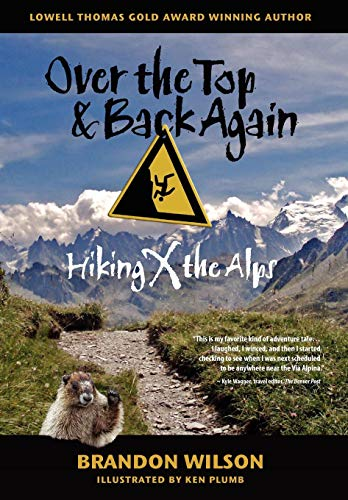 9780977053636: Over the Top & Back Again: Hiking X the Alps