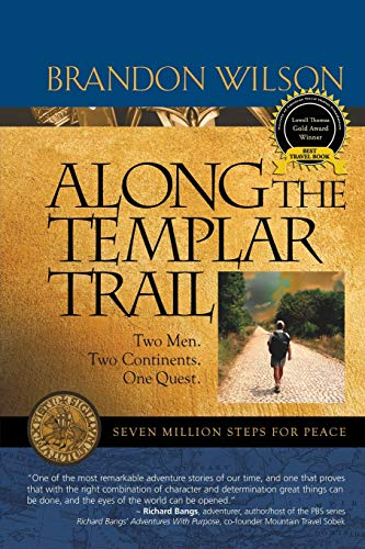 9780977053681: Along the Templar Trail: Seven Million Steps for Peace