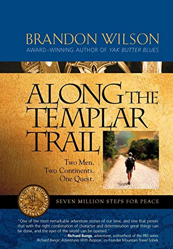 9780977053698: Along the Templar Trail: Seven Million Steps for Peace